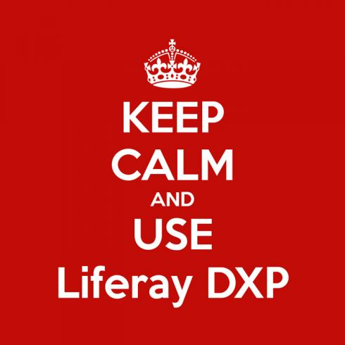 Keep Calm and Use Liferay DXP